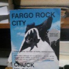 Libros de segunda mano: FARGO ROCK CITY, CHUCK KLOSTERMAN, SCRIBNER. Lote 194286205