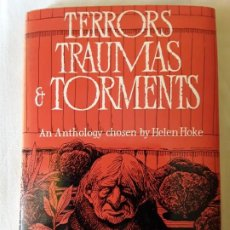 Libros de segunda mano: HELEN HOKE - TERRORS, TRAUMAS & TORMENTS (1978) (RAY BRADBURY, FRANZ KAFKA, ALGERNON BLACWOOD...). Lote 194295451