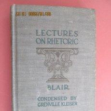 Libros de segunda mano: LECTURES ON RHETORIC , BLAIR , CONDENSED BY GRENVILLE KLEISER - 1911 IMPRESO EN EEUU . Lote 194352345