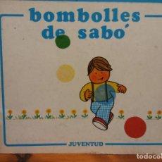 Libros de segunda mano: BOMBOLLES DE SABÓ. PIA VILARRUBIOS. EDITORIAL JUVENTUD. Lote 194490090