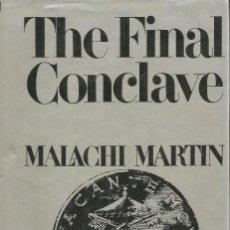 Libros de segunda mano: THE FINAL CONCLAVE. MALACHI MARTIN. Lote 194495616