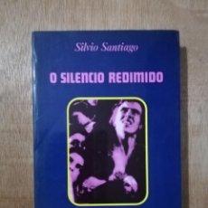 Libros de segunda mano: O SILENCIO REDIMIDO. SILVIO SANTIAGO. ED. GALAXIA, 1976 (GALEGO). Lote 194532213