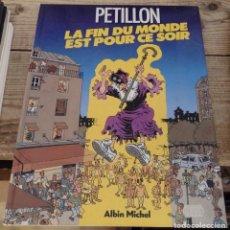 Libros de segunda mano: PETILLON LA FIN DU MONDE EST POUR CE SOIR, ALBIN MICHEL,1986, 42 PAGINAS, FORMATO 24X30 CMS, TAPA DU. Lote 194551928