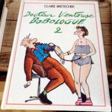 Libros de segunda mano: DOCTEUR VENTOUSE BOBOLOGUE 2, CLAIRE BRETECHER,1986, 49 PAGINAS, FORMATO 24X30 CMS, TAPA DURA, EN FR. Lote 194552165
