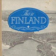 Libros de segunda mano: THIS IS FINLAND. A STORY IN PICTURES ABOUT FINLAND. DETTA ÄR FINLAND - KUVIA SUOMESTA. Lote 194553983