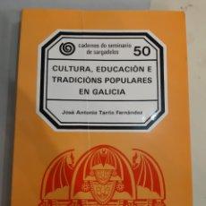Libros de segunda mano: 1989 CULTURA. EDUCACIÓN E TRADICIONES POPULARES EN GALIA JOSÉ ANTONIO TARRIO FERNÁNDEZ SEMINARIO. Lote 194583230