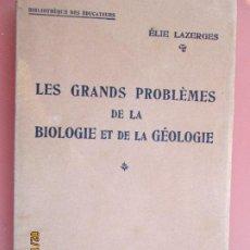 Libros de segunda mano: LES GRANDS PROBLÈMES DE LA BIOLOGIE ET DE LA GÉOLOGIE - ÉLIE LAZERGES -1931 . Lote 194617008