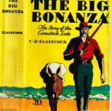 Libros de segunda mano: THE BIG BONANZA. EL LIBRO EN EL QUE SE BASO EL CREADOR DE LA SERIE DE TV Y EL MAPA QUE LE INSPIRO. Lote 194630992