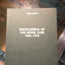 Libros de segunda mano: ENCICLOPEDIA DE COCHES A ESCALA, PAOLO RAMPINI, COCHES DE JUGUETE DE 1900 A 1975. Lote 194635367