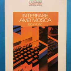 Libros de segunda mano: INTERFASE AMB MOSCA. JOAQUIM CARBÓ. EDITORIAL BARCANOVA. Lote 194653712
