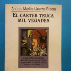 Libros de segunda mano: EL CARTER TRUCA MIL VEGADES. ANDREU MARTIN I JAUME RIBERA. EDICIONS DE LA MAGRANA. Lote 194653780