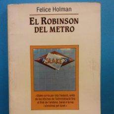 Libros de segunda mano: EL ROBINSON DEL METRO. FELICE HOLMAN. EDICIONS DE LA MAGRANA. Lote 194653828