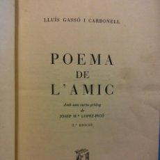 Libros de segunda mano: POEMA DE L'AMIC. LLUÍS GASSÓ CARBONELL. ESTUDI BARCELONA 1965. Lote 194654135