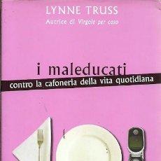 Libros de segunda mano: I MALEDUCATI CONTRO LA CAFONERIA DELLA VITA QUOTIDIANA LYNNE TRUSS PIEMME. Lote 194657746