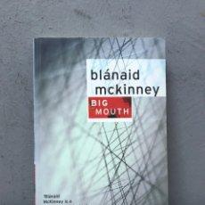 Libros de segunda mano: BIG MOUTH POR BLÁNAID MCKINEY. Lote 194673750