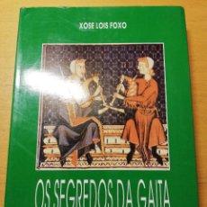 Libros de segunda mano: OS SEGREDOS DA GAITA (XOSE LOIS FOXO) 5ª EDICIÓN CORREXIDA E AUMENTADA. Lote 194689625