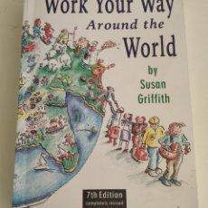 Libros de segunda mano: WORK YOUR WAY AROUND THE WORLD - SUSAN GRIFFITH. 7TH EDITION. 1996 . Lote 194735158