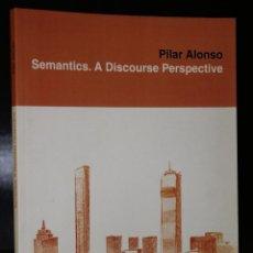 Libros de segunda mano: SEMANTICS. A DISCOURSE PERSPECTIVE.. Lote 194884296