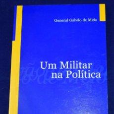 Libros de segunda mano: UM MILITAR NA POLÍTICA. GENERAL GALVAO DE MELO. Lote 195002503