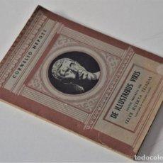 Libros de segunda mano: DE ILLUSTRIBUS VIRIS - CORNELIO NEPOTE - EN LATÍN - VERSIÓN DE FELIX HUERTA TEJADAS - AÑO 1958. Lote 195020873