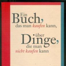 Libros de segunda mano: NUMULITE * EIN BUCH DAS MAN KAUFEN KANN UBER DINGE DIE MAN NICHT KAUFEN KANN BÜCHERGILDE GUTENBER. Lote 195046026