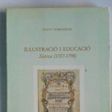 Libros de segunda mano: ILLUSTRACIÓ I EDUCACIÓ XÁTIVA(1707-1798) VICENT TORREGROSA. Lote 195049971
