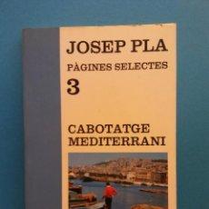 Libros de segunda mano: CABOTATGE MEDITERRANI. JOSEP PLA. EDICIONES DESTINO. Lote 195086216