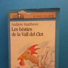Libros de segunda mano: LES BESTIES DE LA VALL DEL CLOT. ANDREW MATTHEWS. EDITORIAL CRUÏLLA. Lote 195086632
