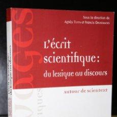 Libros de segunda mano: L ÉCRIT SCIENTIFIQUE : DU LEXIQUE AU DISCOURS.. Lote 195125821