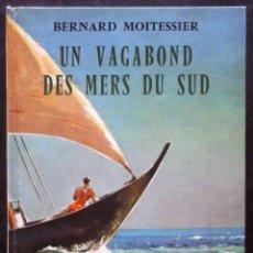 Libros de segunda mano: UN VAGABOND DES MERS DU SUD (BERNARD MOITESSIER) UN VAGABUNDO DE LOS MARES DEL SUR. Lote 195147978