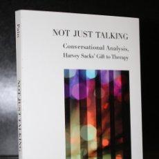 Libros de segunda mano: NOT JUST TALKING. CONVERSATIONAL ANALYSIS, HARVEY SACKS` GIFT TO THERAPY.. Lote 195167553