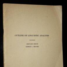 Libros de segunda mano: OUTLINE OF LINGUISTIC ANALYSIS.. Lote 195187385