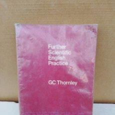 Libros de segunda mano: FURTHER SCIENTIFIC ENGLISH PRACTICE. G C THORNLEY. Lote 195217873