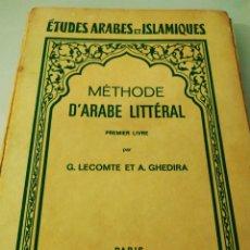 Libros de segunda mano: ETUDES ÁRABES ET ISLAMIQUES METHODE D ÁRABE LITTERAL. Lote 195239265