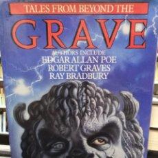 Libros de segunda mano: TALES FROM BEYOND THE GRAVE - POE, GRAVES, BRADBURY - EN INGLÉS - TERROR. Lote 195278071