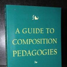 Libros de segunda mano: A GUIDE TO COMPOSITION PEDAGOGIES.. Lote 195313942