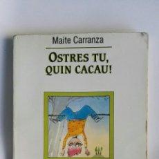 Libros de segunda mano: OSTRES TU, QUIN CACAU!. Lote 195361878
