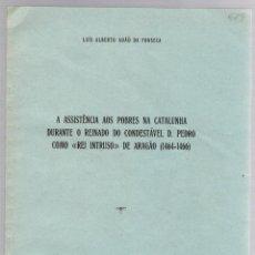 Libros de segunda mano: A ASSISTÊNCIA AOS POBRES NA CATALUNHA DURANTE O REINADO DO CONDESTÁVEL D. PEDRO DE ARAGÃO (1464-1466. Lote 195367752