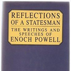 Libros de segunda mano: REFLECTIONS OF A STATESMAN: THE SELECTED WRITINGS AND SPEECHES. J. ENOCH POWELL; REX COLLINGS. Lote 195369433