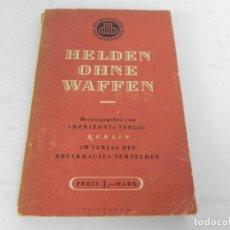 Libros de segunda mano: HELDEN OHNE WAFFEN - HORIZONT VERLAG, 1947 (HEROES SIN ARMAS) LIBRO EN ALEMÁN. Lote 195408371