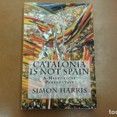 Libros de segunda mano: CATALONIA IS NOT SPAIN POR SIMON HARRIS. Lote 195412938
