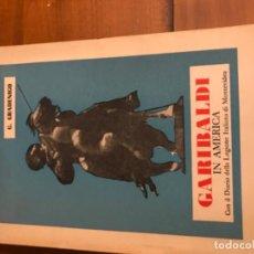 Libros de segunda mano: GARIBALDI IN AMERICA CON IL DIARIO DELLA LEGIONE ITALIANA DI MONTEVIDEO. GRADENIGO.. Lote 195417840