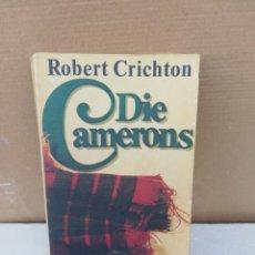 Libros de segunda mano: DIE CAMERONS . ROBERT CRICHTON. Lote 195493525