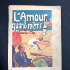 Libros de segunda mano: L'AMOUR QUAND MEME PAR LA CAMIESSE CLO - LITERATURA EN FRANCES. Lote 195503668