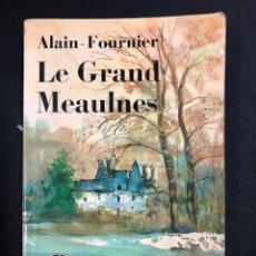 Libros de segunda mano: LE GRAND MEAULNES - ALAIN FOURNIER - LIBRAIRE FAYARD 1971 - LITERARUTA EN FRANCES. Lote 195503946