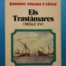 Livros em segunda mão: ELS TRASTÀMARES, SEGLE XV. JAUME VICENS I VIVES. EDICIONS VICENS VIVES. Lote 203500351