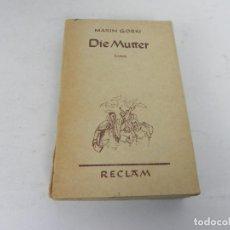 Libros de segunda mano: DIE MUTTER (MAXIM GORKI) VERLAG PHILIPP RECLAM - LA MADRE (LIBRO EN ALEMÁN). Lote 195536996