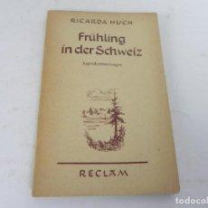 Libros de segunda mano: FRÜHLING IN DER SCHWEIZI)RICARDA HUCH -VERLAG PHILIPP RECLAM - PRIMAVERA EN SUIZA (LIBRO EN ALEMÁN). Lote 195537552
