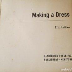 Libros de segunda mano: MAKING A DRESS - IRA LILLOW - 1965 - MANUAL DE COSTURA. . Lote 195591407