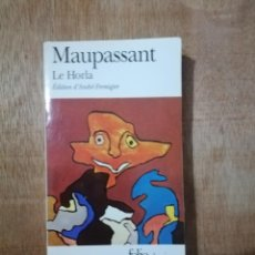 Libros de segunda mano: LE HORLA. MAUPAUSSANT ( EN FRANCÉS). Lote 195619631